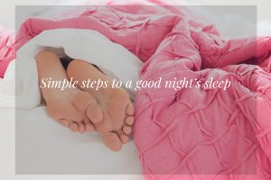 Six simple steps to get a good night's sleep